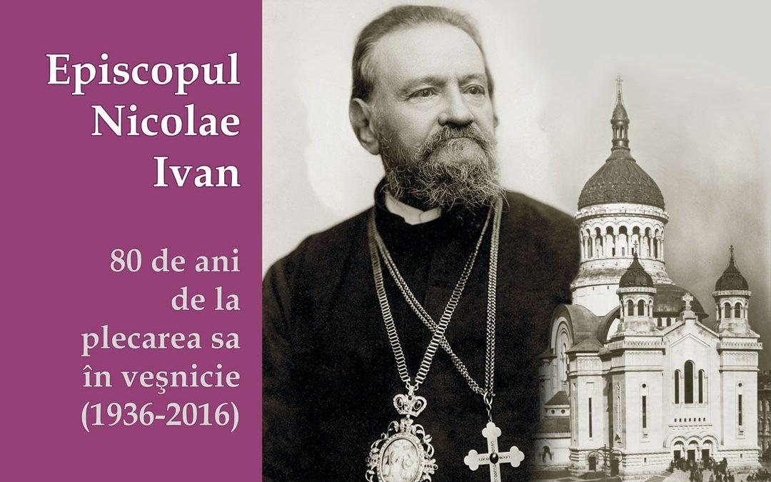 Evenimente comemorative, la 80 de ani de la trecerea în veșnicie a Episcopului Nicolae Ivan