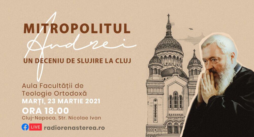 """Eveniment aniversar: """"Mitropolitul Andrei, un deceniu de slujire la Cluj"""""""